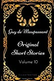 Image of Original Short Stories - Volume 10: By Guy de Maupassant - Illustrated