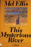 This Mysterious River, Mel Ellis, 0030913470