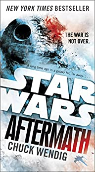 Aftermath: Star Wars: Journey to The Force Awakens by [Wendig, Chuck]