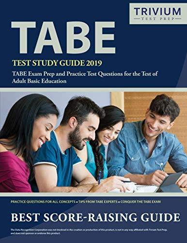 TABE Test Study Guide 2019: TABE Exam Prep and Practice Test Questions for the Test of Adult Basic Education (Best Tabe Test Study Guide)
