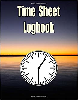 time sheet logbook the easy way to keep track of employee hours