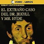 El Extrano Caso del Dr. Jekyll y Mr. Hyde [The Extraordinary Case of Dr. Jekyll and Mr. Hyde] | Robert Louis Stevenson