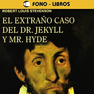 El Extrano Caso del Dr. Jekyll y Mr. Hyde [The Extraordinary Case of Dr. Jekyll and Mr. Hyde] Audiobook