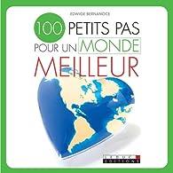 100 petits pas pour un monde meilleur par Edwige Bernanoce