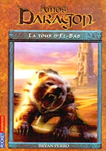Amos Daragon, Tome 5 : La Tour d'El-Bab par Perro