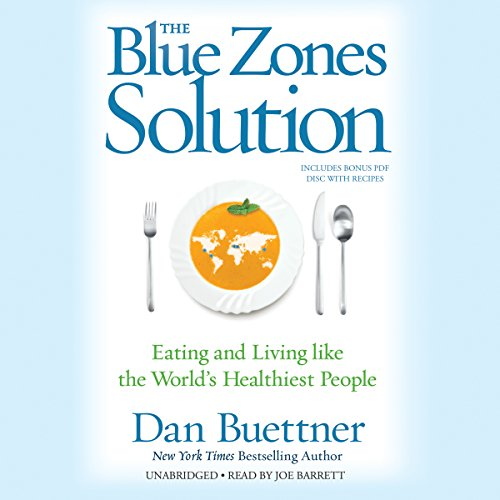 The Blue Zones Solution: Eating and Living Like the World's Healthiest People Audiobook [Free Download by Trial] thumbnail