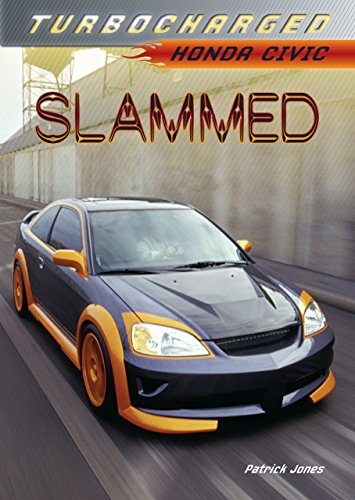 Slammed: Honda Civic (Turbocharged) by [Jones, Patrick]