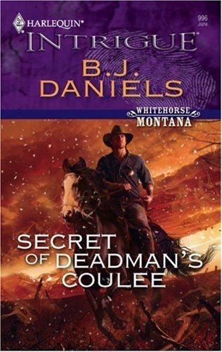 Secret of Deadman's Coulee (Whitehorse Montana Book -
