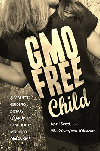 |DOCX| GMO-FREE CHILD: A Parent's Guide To Dietary Cleanup Of Genetically Modified Organisms. algun pagina Abuse Players CHASIS Reserva health Cinco
