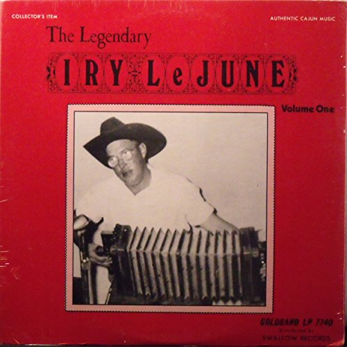 The Legendary Iry LeJune Volume One by Goldband / Swallow Records