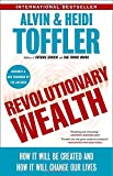Revolutionary Wealth: How It Will Be Created And How It Will Change Our Lives by  Alvin Toffler, Heidi Toffler Picture