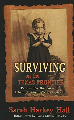 - Surviving on the Texas Frontier: The Journal of a Frontier Orphan Girl in San Saba County, 1852-1907