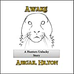 Awake: A Hunters Unlucky Story | Abigail Hilton