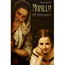 Murillo: 105 Masterpieces (Annotated Masterpieces Book 115)