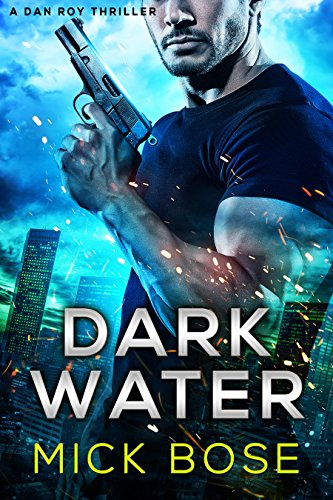 Dark Water: A Dan Roy Thriller (The Dan Roy Series Book 2)