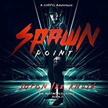 Spawn Point: The NextWorld Series, Book 2 Audiobook by Jaron Lee Knuth Narrated by John Pirhalla