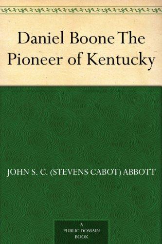 Daniel Boone, Pioneer of Kentucky