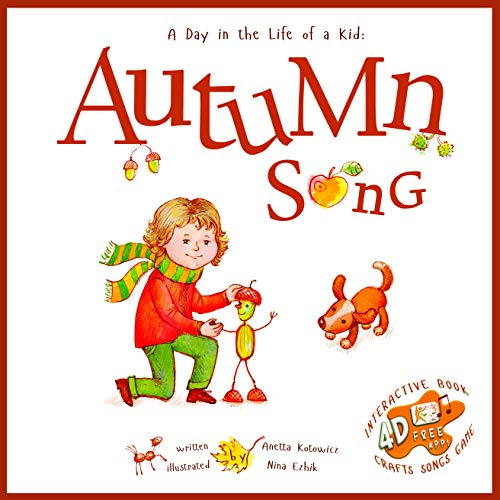 Halloween Song Listen (Autumn Song: A Day In The Life Of A Kid - A perfect story book collection. Explore fall nature in a mindful, confident brave beautiful way, singing, playing with music)