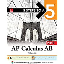 5 Steps to a 5: AP Calculus AB 2018 (5 Steps to a 5 Ap Calculus Ab/Bc)