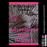 Adventures from Behind: Five First Anal Sex Experiences | Nancy Barrett,Barbara Vanaman,Patti Drew,April Lawless,Ericka Cole