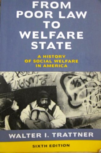 From Poor Law to Welfare State A History of Social Welfare in America