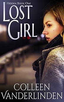 Lost Girl: Hidden Book One by [Vanderlinden, Colleen]