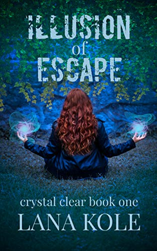 Illusion of Escape by Lana Kole