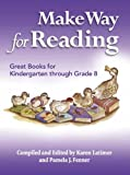 img - for Make Way for Reading: Great Books for Kindergarten through Grade 8 book / textbook / text book