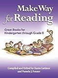 Make Way for Reading, Editors, Karen Latimer and Pamela J. Fenner, 0964783258