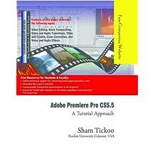 Adobe Premiere Pro CS5.5: A Tutorial Approach