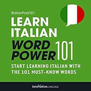 Learn Italian - Word Power 101 Audiobook