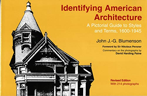 Identifying American Architecture: A Pictorial Guide to Styles and Terms, 1600-1945