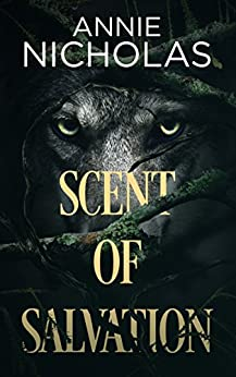 Scent of Salvation (Chronicles of Eorthe Book 1) by [Nicholas, Annie]