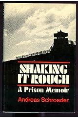 Shaking it rough: A prison memoir Hardcover