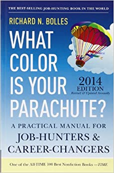 What Color Is Your Parachute? 2014: A Practical Manual for ...