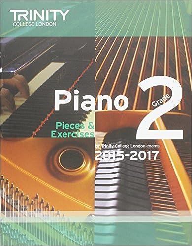 Piano 2015-2017: Grade 2: Pieces and Exercises (Piano Exam Repertoire)