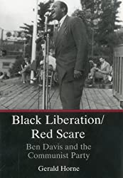 Black Liberation/Red Scare: Ben Davis and the Communist Party