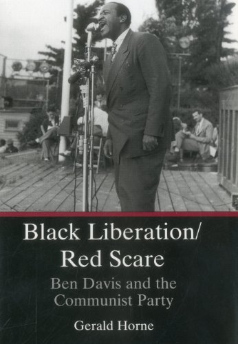 Black Liberation/Red Scare: Ben Davis and the Communist Party -