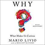 Why?: What Makes Us Curious | Mario Livio