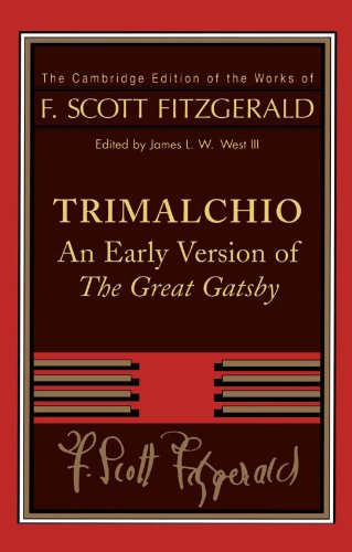 Trimalchio: An Early Version of 'The Great Gatsby' (The Cambridge Edition of the Works of F. Scott Fitzgerald)