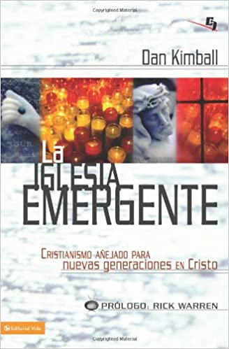 La iglesia emergente (Biblioteca de Ideas de Especialidades Juveniles) (Spanish Edition): Dan Kimball: 9780829753851: Amazon.com: Books