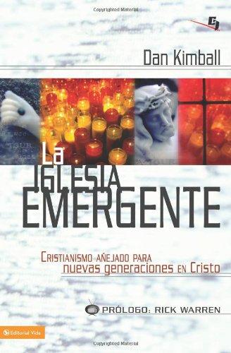 La iglesia emergente (Biblioteca de Ideas de Especialidades Juveniles) (Spanish Edition) [Kimball, Dan] (Tapa Blanda)