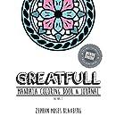 Greatfull: Mandala Coloring Book & Journal Volume 2