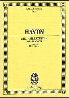 Die Jahreszeiten / The Seasons: Oratorio for 3 Solo Voices, Chorus and Orchestra / Fur 3 Solostimmen, Chor Und Orchester Hob. Xxi: 3