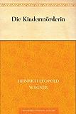 Die Kindermörderin (German Edition)