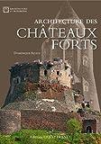 Image de ARCHITECTURE DES CHATEAUX FORTS