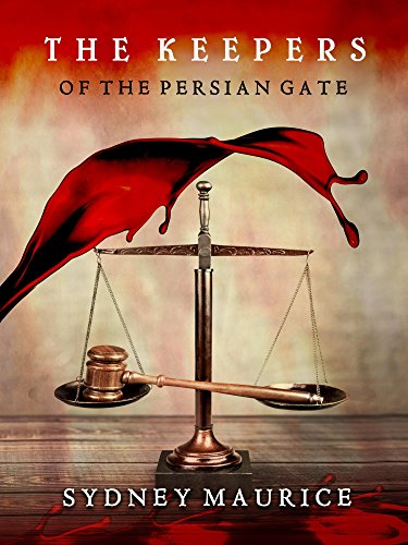 The Keepers of the Persian Gate by [Maurice, Sydney]