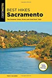 Search : Best Hikes Sacramento: The Greatest Vistas, Rivers, and Gold Rush Trails (Best Hikes Near Series)