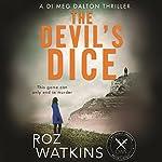 The Devil's Dice: A DI Meg Dalton Thriller, Book 1 | Roz Watkins