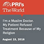 I'm a Muslim Doctor. My Patient Refused Treatment Because of My Religion | Jalal Baig